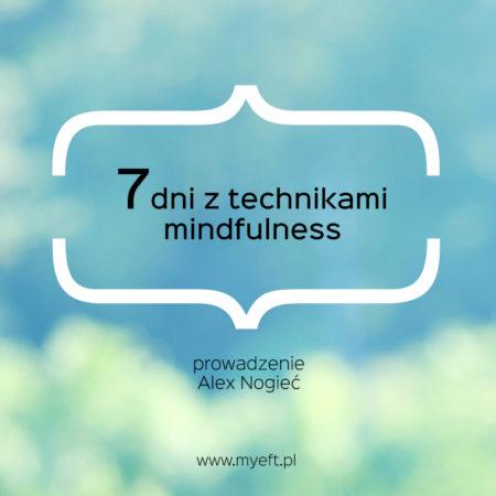 7 dni z technikami Mindfulness